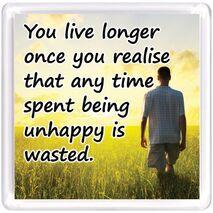 You live longer